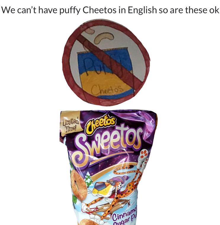 No puffy Cheetos in English class - meme