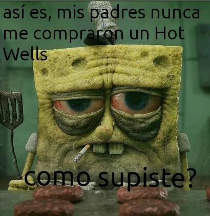 Merece tener un Hot Wells el Bob - meme