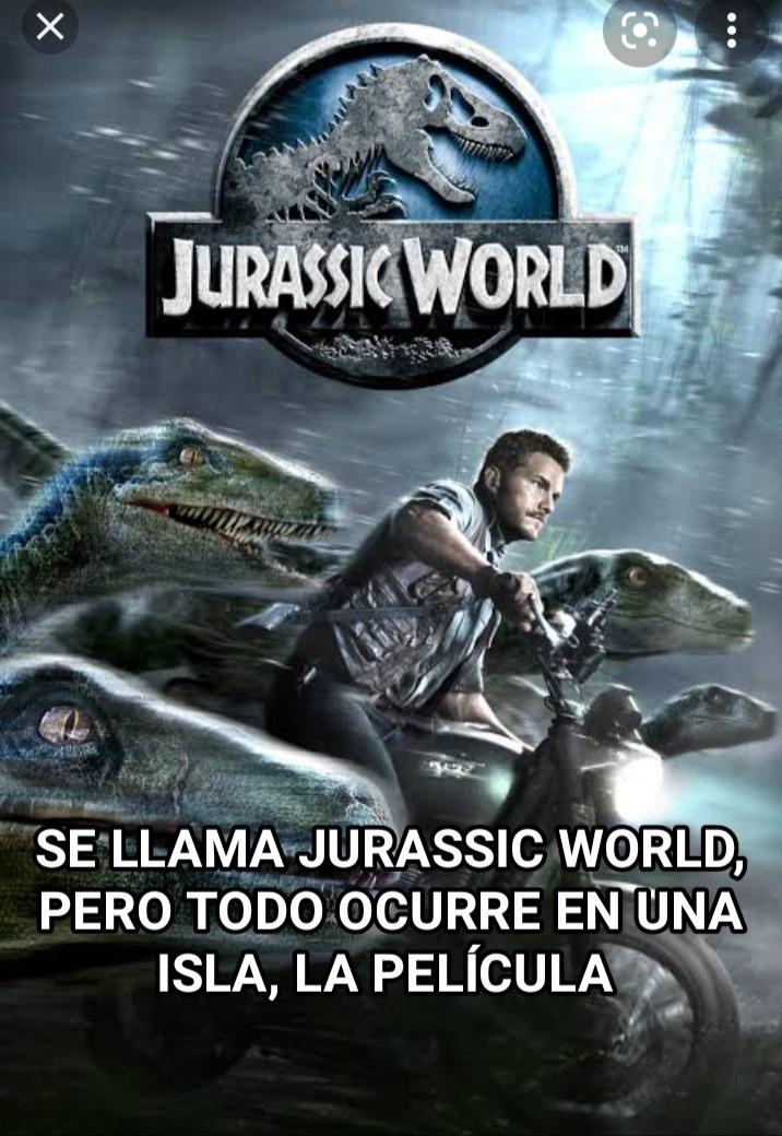 Quiero una VERDADERA PELÍCULA DE JURASSIC WORLD, con muchos dinosaurios destruyendo  todo el mundo - meme