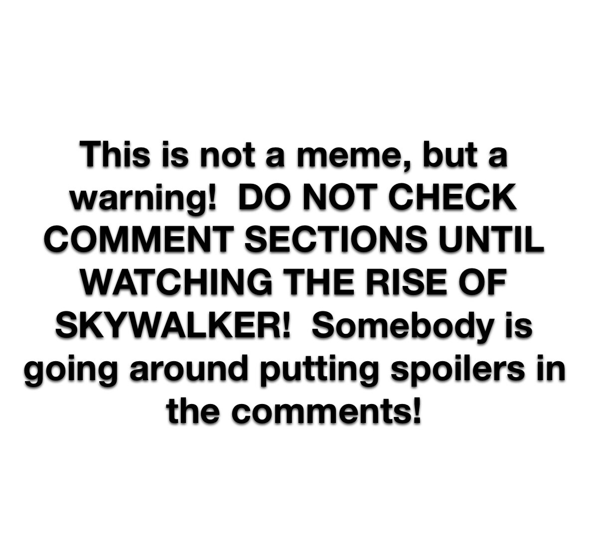 Just a fair warning! (I don't care if it gets upvoted, but please let this get through moderation.) - meme