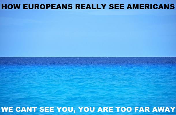 How Europeans really see Americans - meme