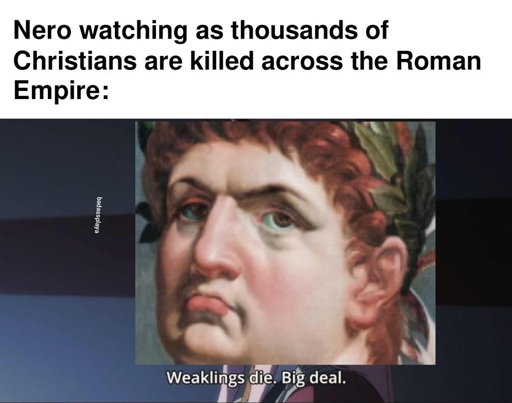 At least he wasn't a coomer like Caligula - meme