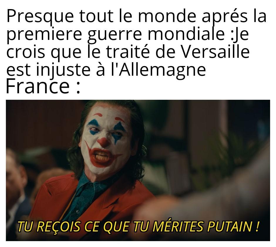 Traité de Versaille? tu veux dire une paix de 20 ans ? - meme
