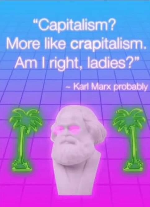 Kaaaaaaarl just here to get the ladies - meme