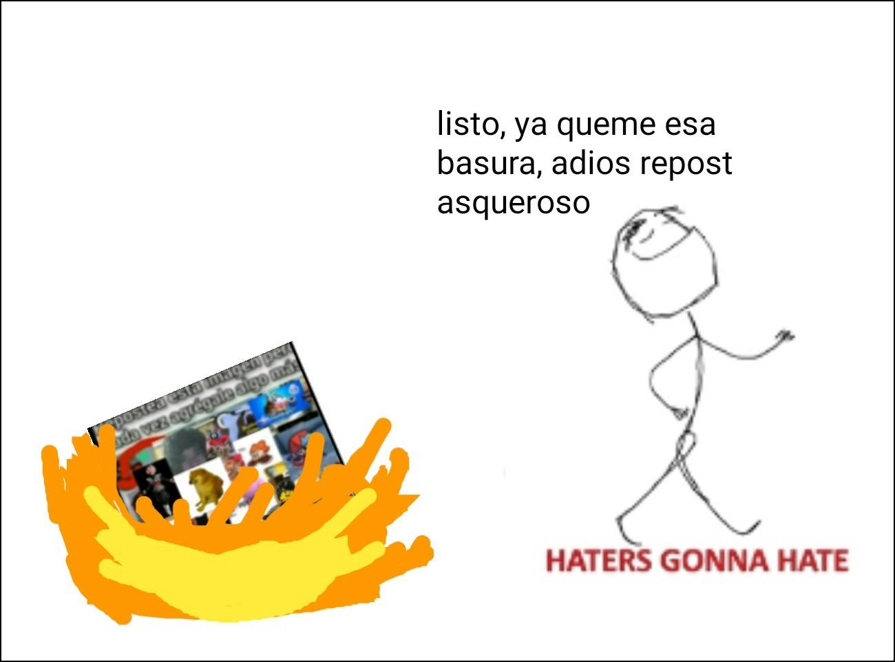 Adios repost asqueroso :haters: - meme
