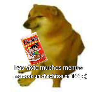 chachitos en 144p ü - meme
