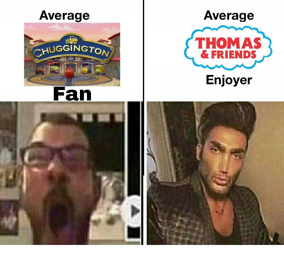 Thomas y sus amigos era mejor que Chugginton, después se fue a la mierda y se parece más a Chugginton que a Thomas - meme
