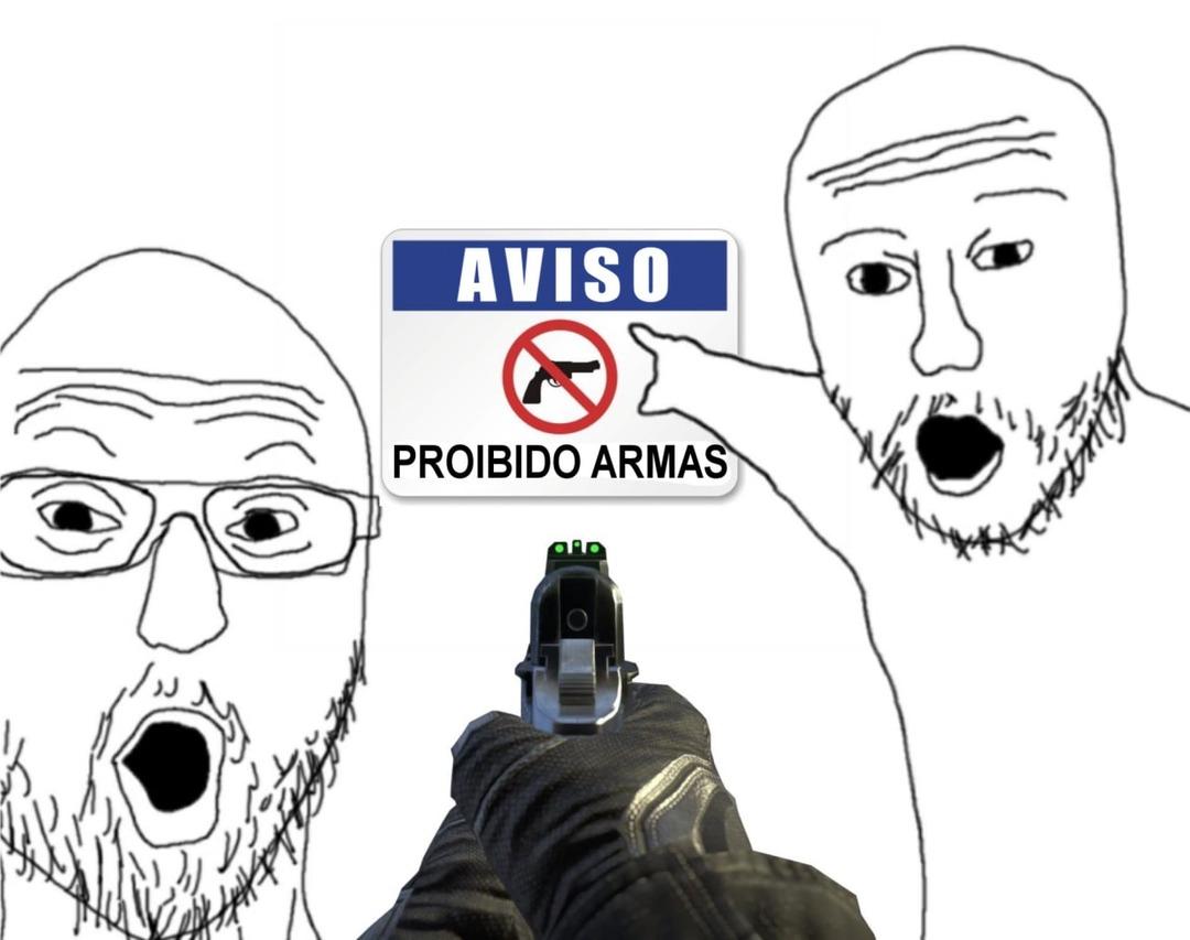vc não pode ter uma arma, elas estão proibidas - meme
