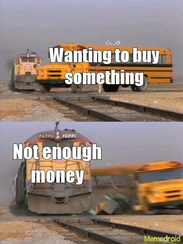 Money be like - meme