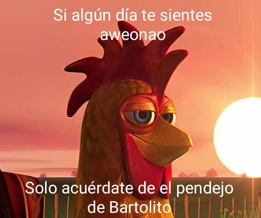 Bartolito era un gaño que vivía muy feliz - meme