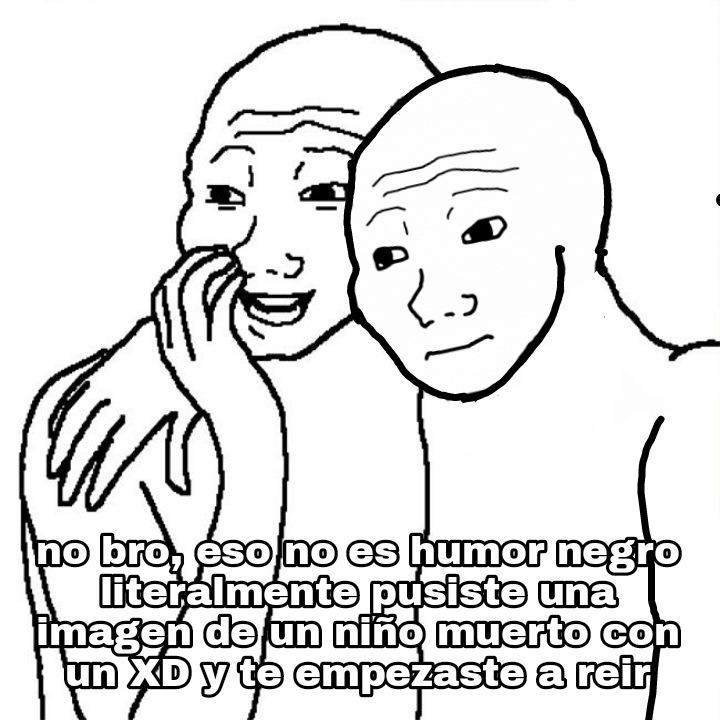 Shitposters y edgys be like: - meme