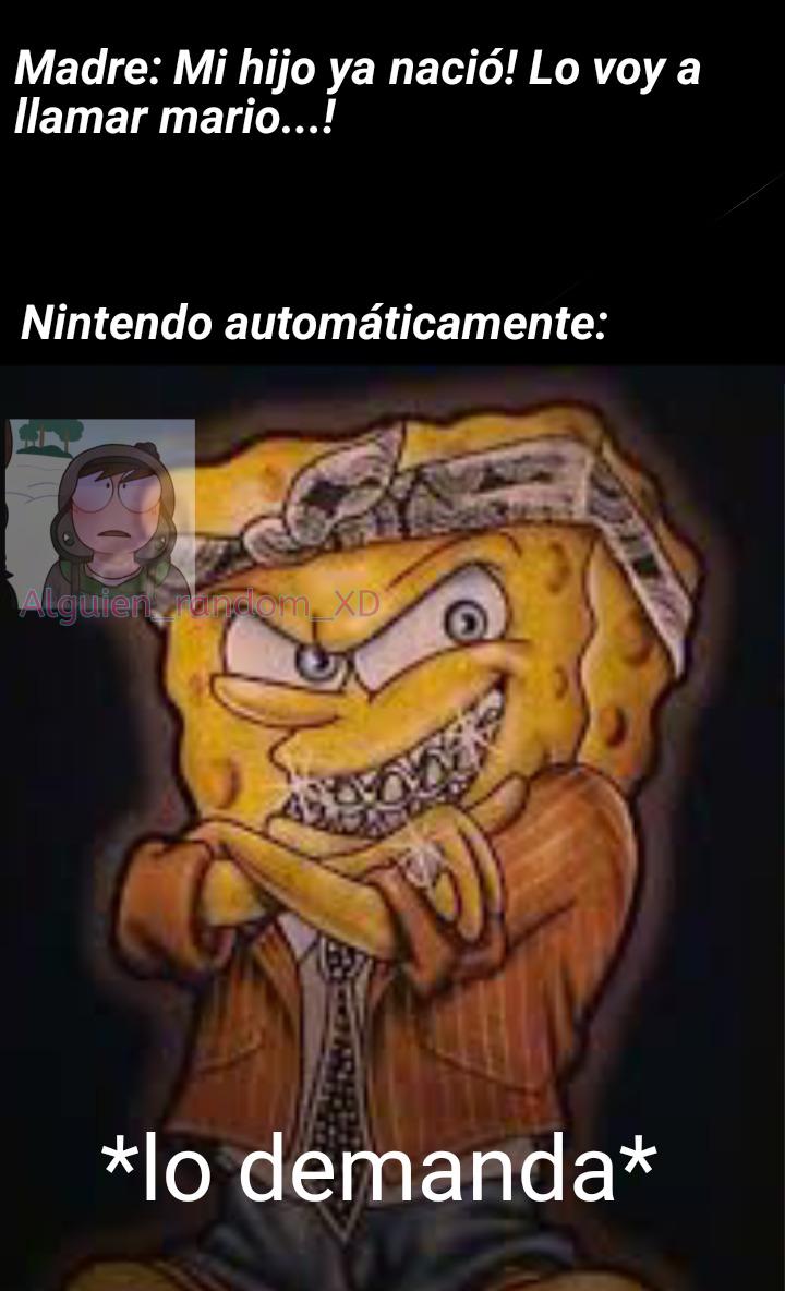 Pregunta seria: Nintendo demanda a hombres que se llaman mario? - meme