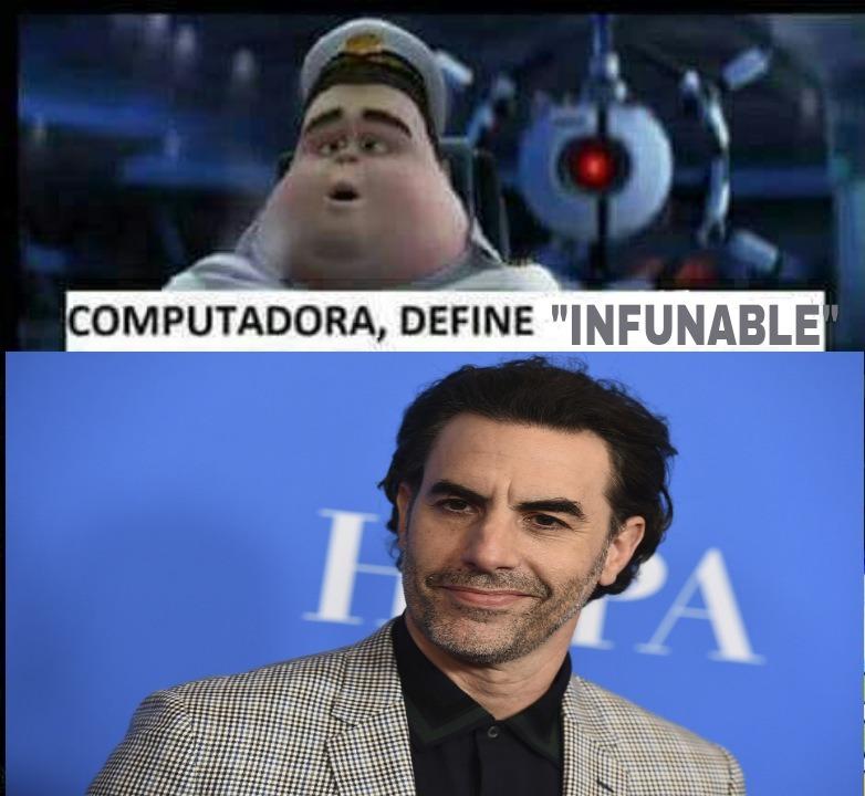 Contexto: Sacha Baron Cohen el famoso Borat. (Sus peliculas han ardido a muchisima gente) - meme