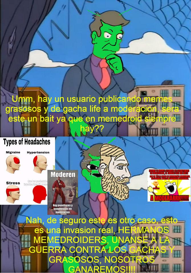 """""""asi es, en mi app de memes los baits son recurrentes, pero como alguien suba un meme con grasa lo tomare como una invasio y una guerra, que listo"""""""