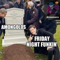Amongolos is dead yaaay