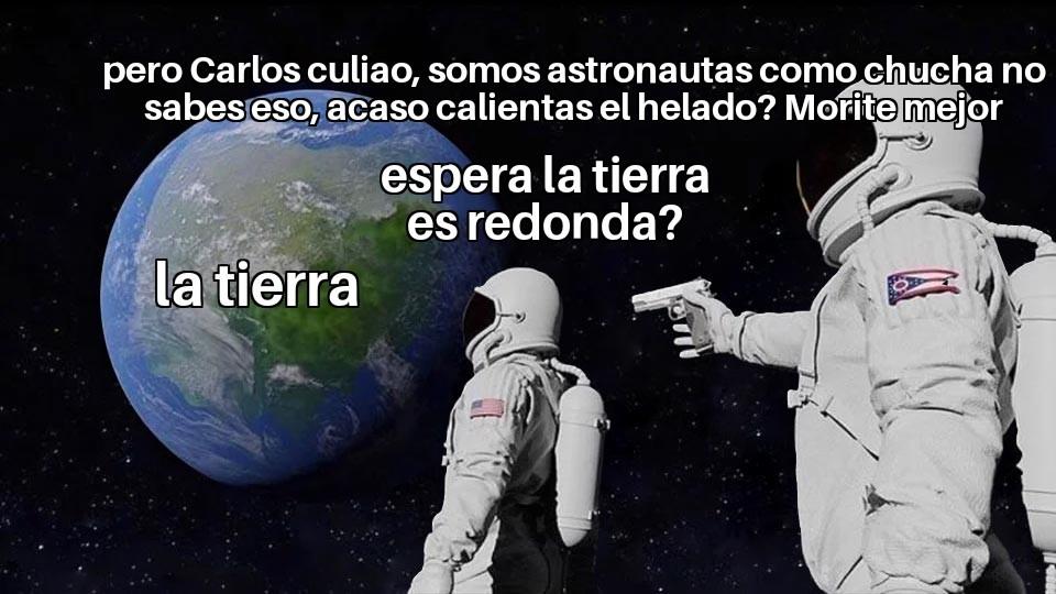 Malditos terraplanistas - meme