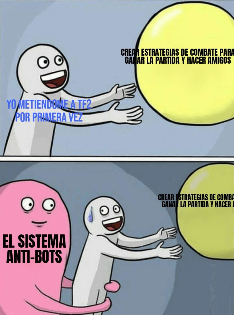 Maldito valve y su sistema anti bots - meme