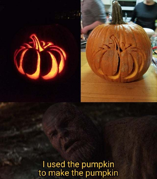 I used the pumpkin to make the pumpkin - meme