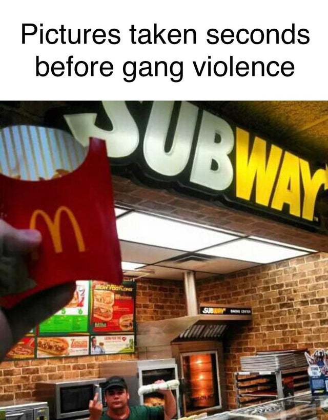 Pictures taken seconds before gang violence - meme