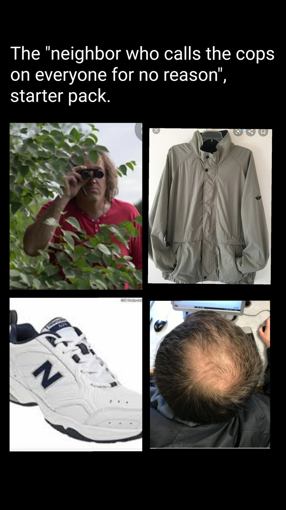 Neighbor who calls the cops on everyone starter pack - meme