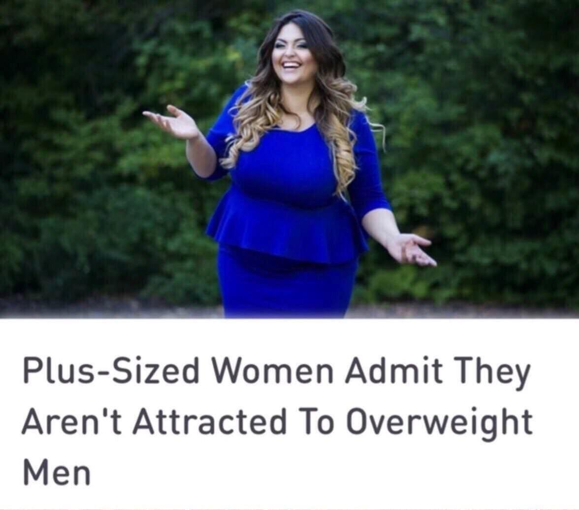 So fat women are 'plus-sized' but fat men are overweight? Makes sense... - meme