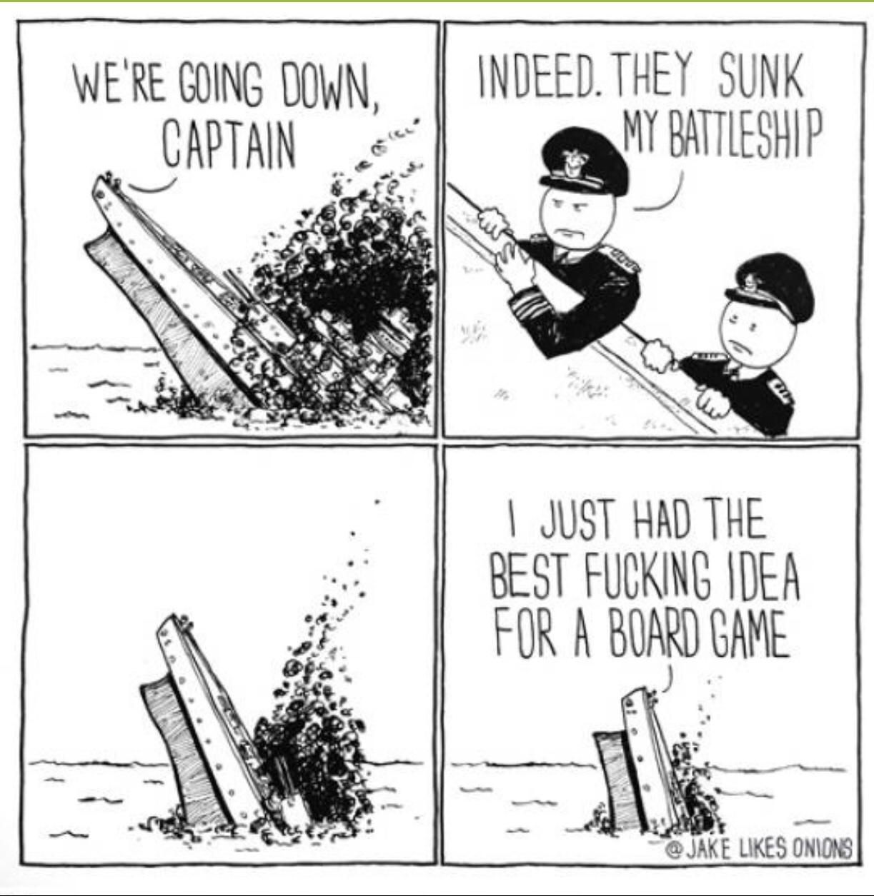 I've never finished a game of battleship - meme