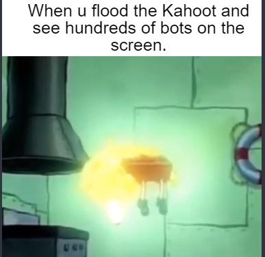 Kahoot Flooder - meme