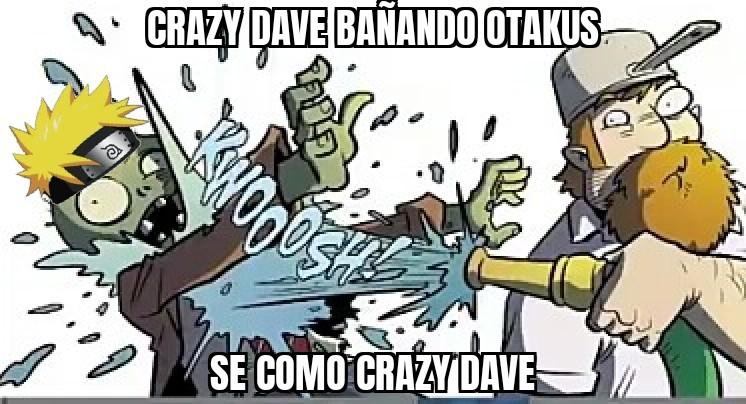 Un kpo el crazy dave B) - meme