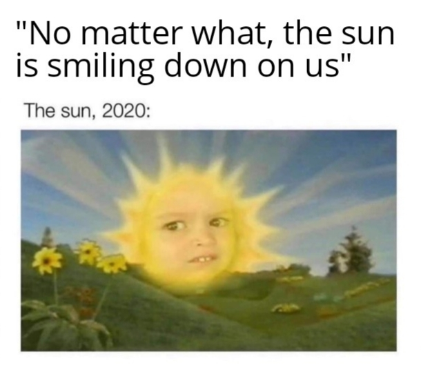 The sun looks worried - meme