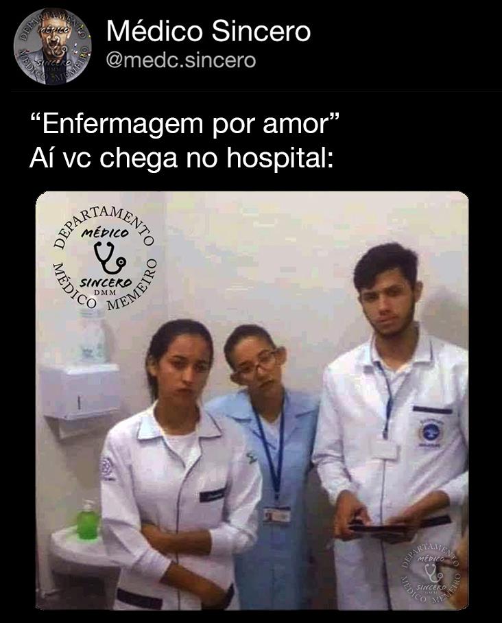 Enfermagem por amor nada - meme médico