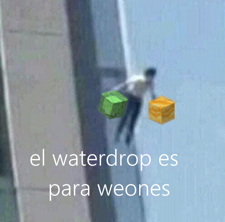 El slimedrop es para weones, Lavadrop :greek: - meme