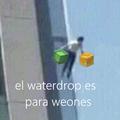 El slimedrop es para weones, Lavadrop :greek: