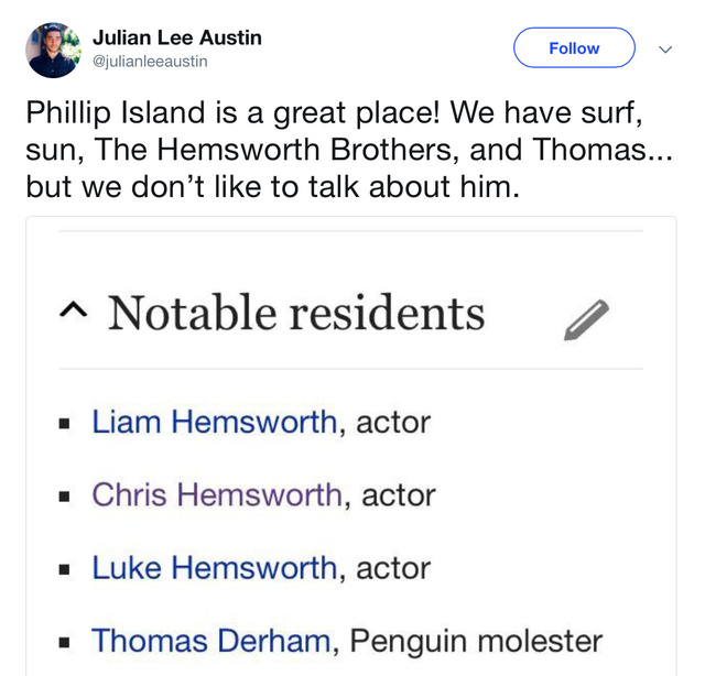 Phillip ISland is a great place! We have the Hemsworth Brothers and Thomas, penguin molester - meme