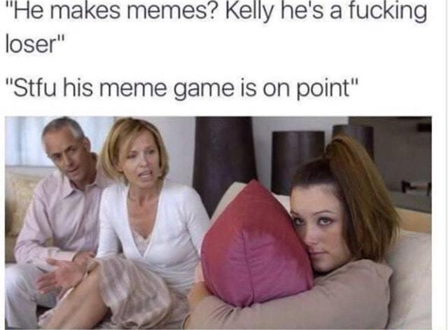 He may be the one Kelly - meme