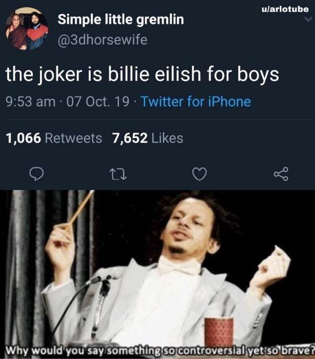 The Joker is Billie Eilish for boys - meme