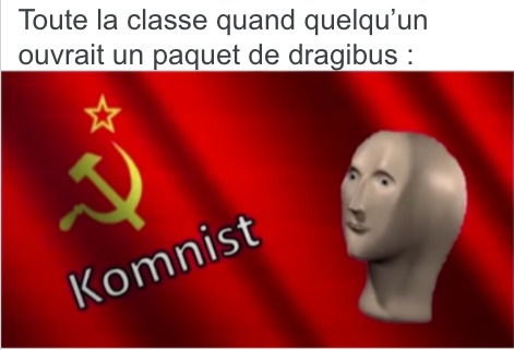 Meme validé par le Parti Communiste Memodroidien, le PCM