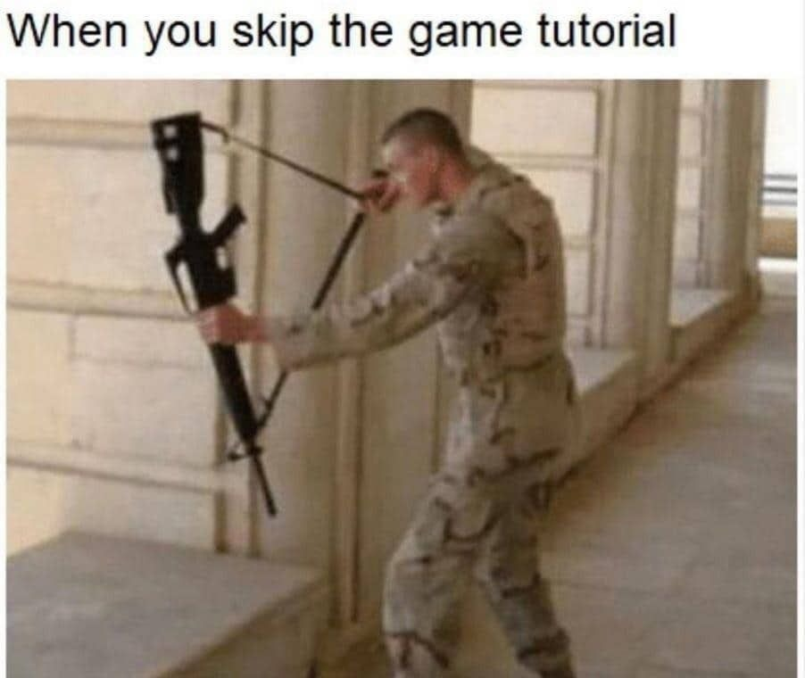 Don't skip them game tutorials! - meme