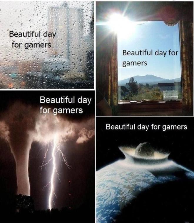 Chaque jour est magnifique pour les gamers - meme
