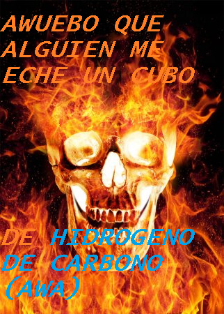 AWUEBO UNA CALACA ARDIENDO XD - meme