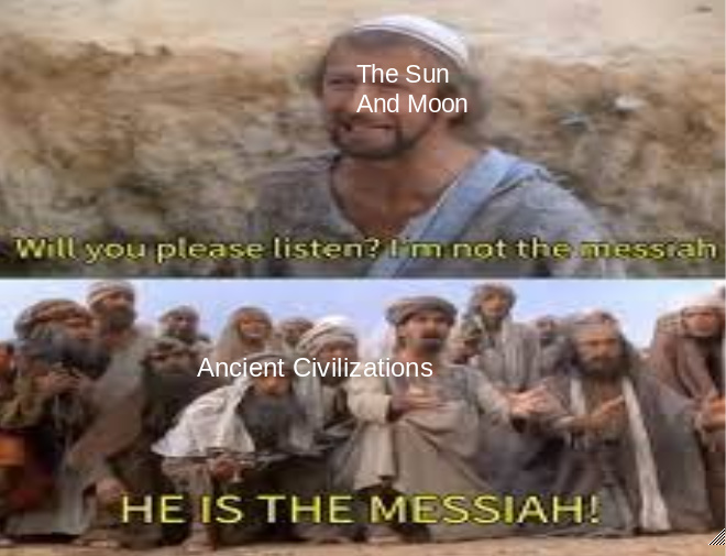 The Sun ain't the messiah! - meme