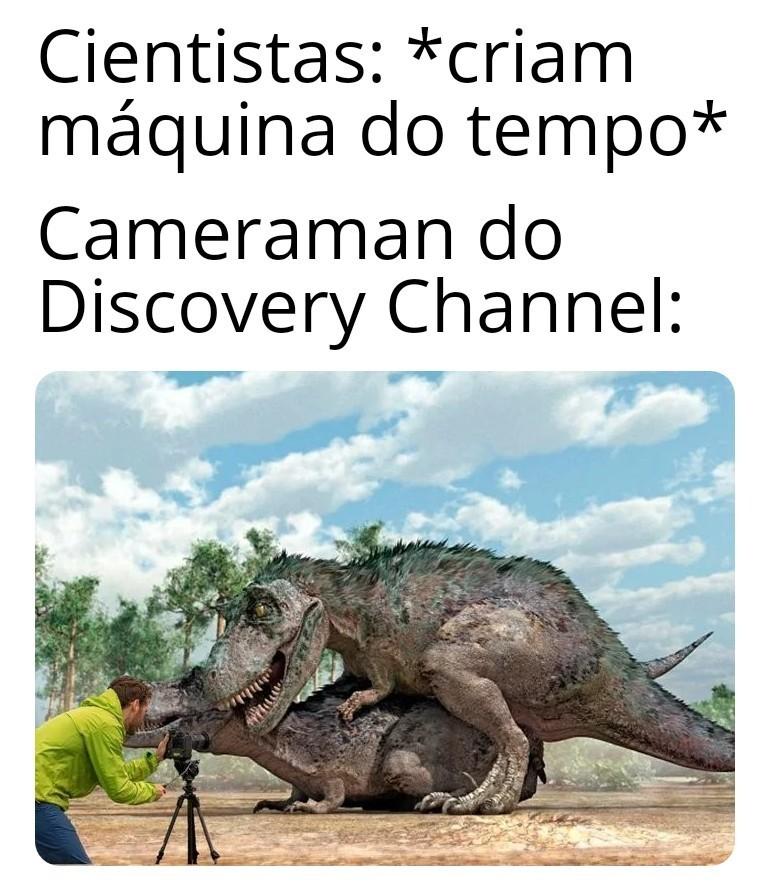 Do national geographic e animal planet também - meme