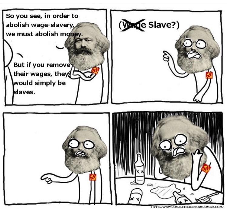 every society has had a form of slavery. even now we work towards creating a new form of slavery - meme
