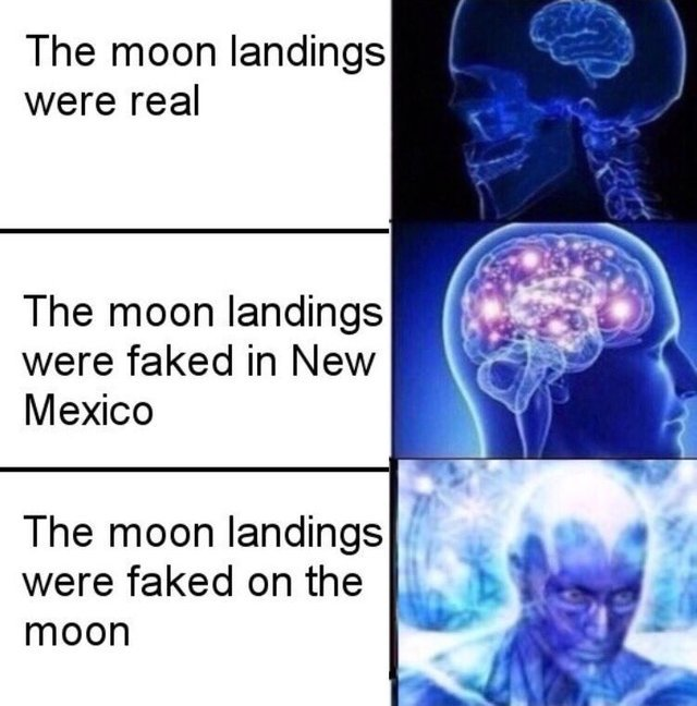 The moon landings were faked on the moon - meme