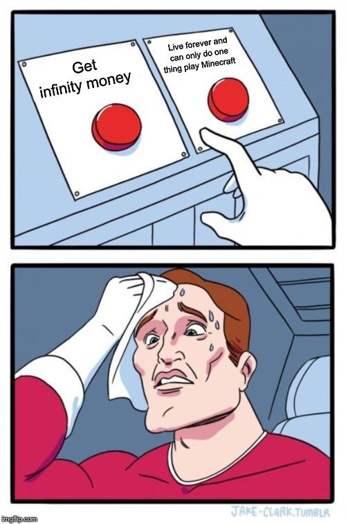 Money or Minecraft - meme