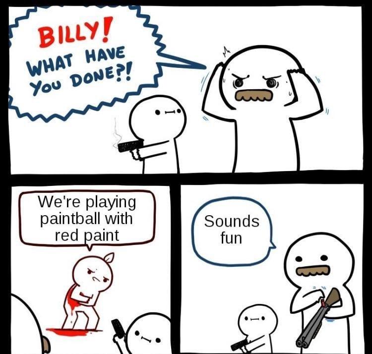 paintball sounds fun - meme