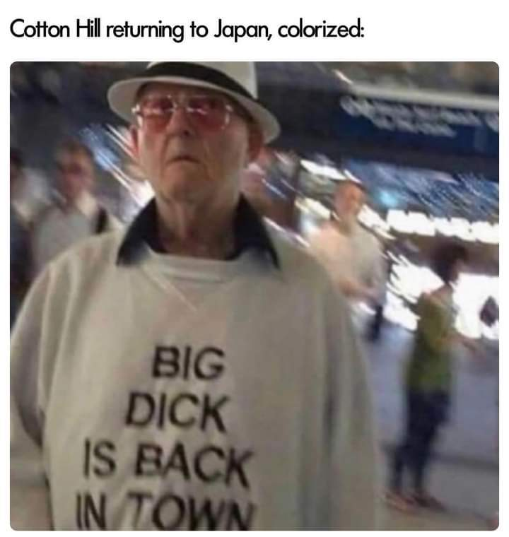 He kilt fiddy men and knocked up a Japanese woman - meme
