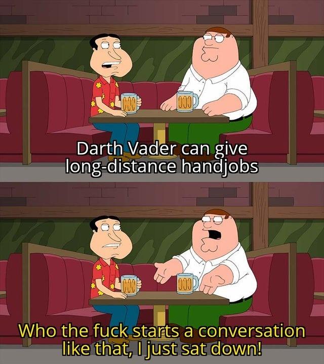 Darth Vader can give long-distance handjobs - meme