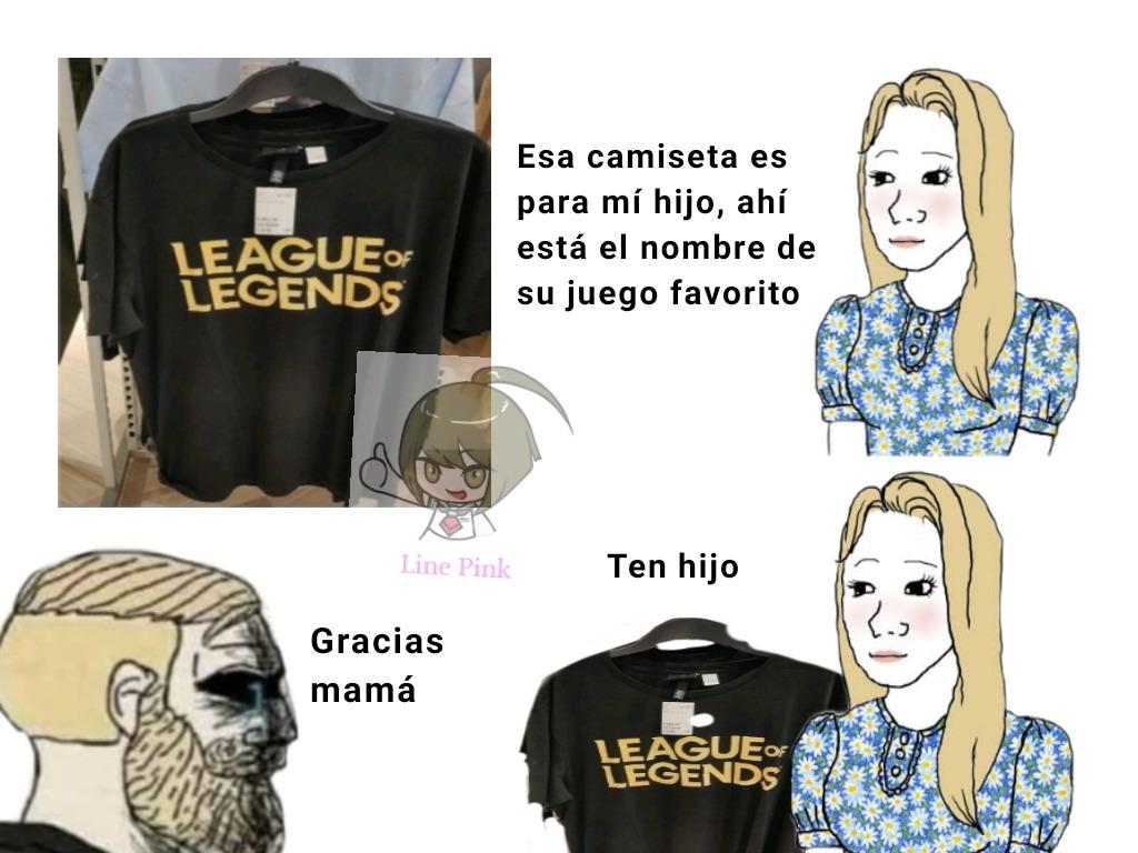 Mamá te compro una camiseta de LOL - meme