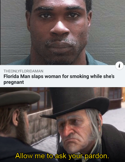 Florida man slaps woman for smoking while she's pregnant - meme
