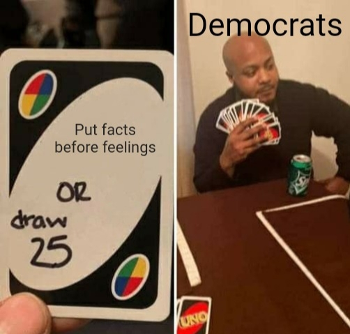 Facts don't care about your feelings. - meme